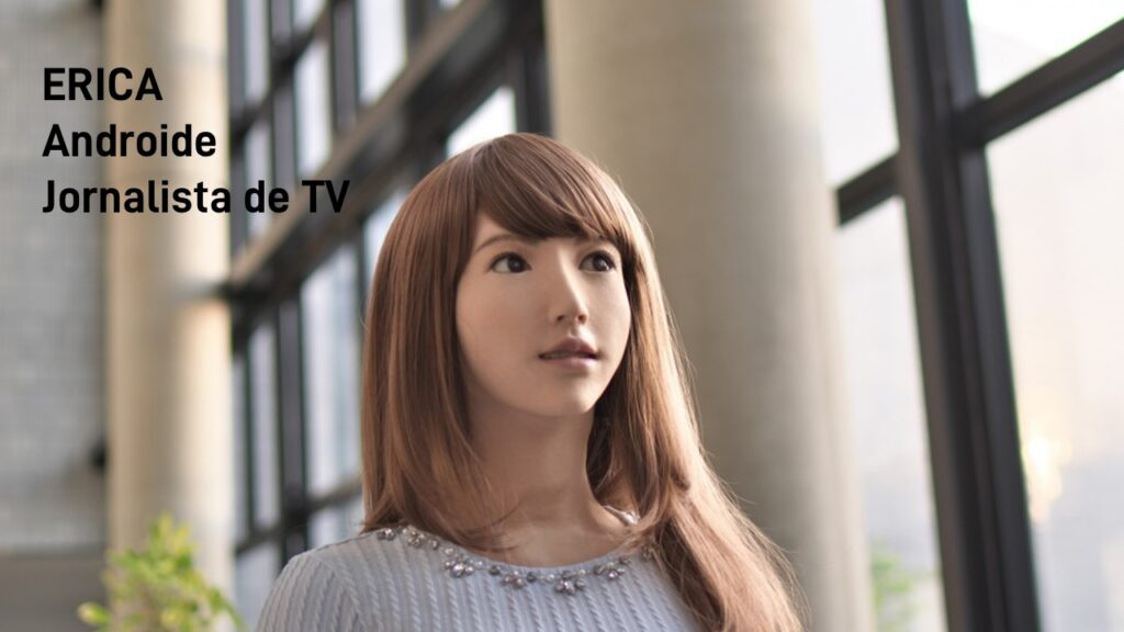2015. ERICA, Androide Jornalista de TV.