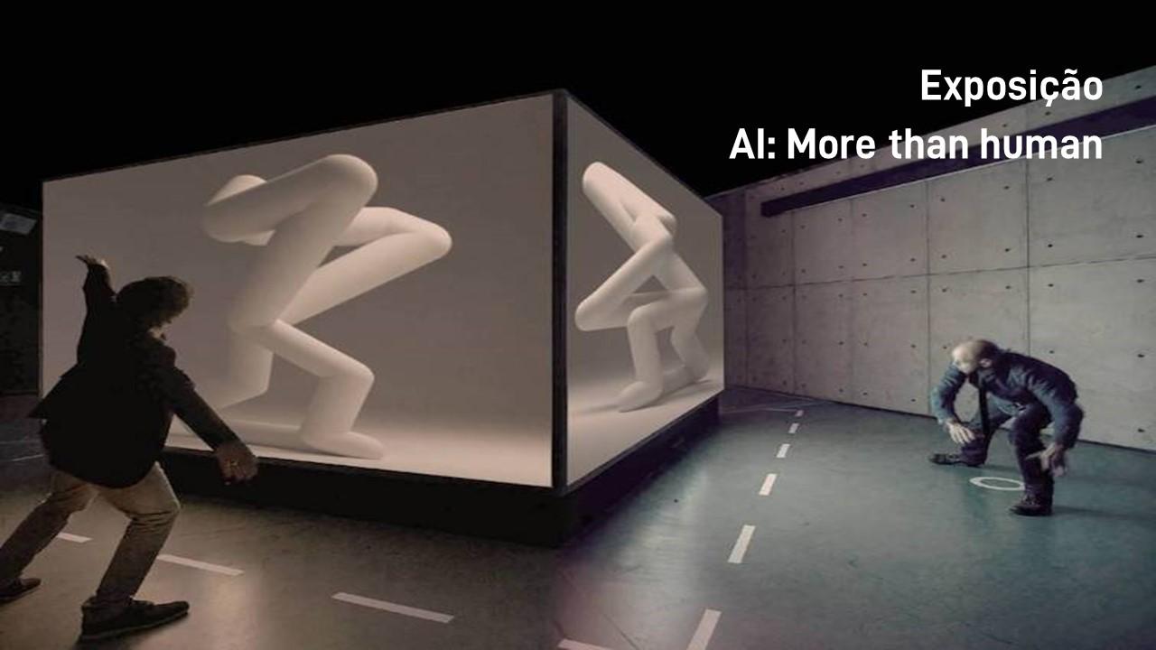 2019. Exposição AI: More than human