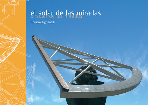 Fotografia do livro El Solar de las Miradas. Na capa temos a fotografia de um dos instrumentos de medida expostos no Museu de Astronomia a Céu Aberto (Argentina).